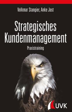 Strategisches Kundenmanagement von Jost,  Anke, Stangier,  Volkmar