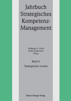 Strategisches Lernen von Güttel,  Wolfgang H., Konlechner,  Stefan