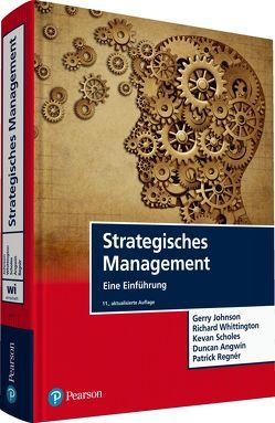 Strategisches Management von Angwin,  Duncan, Johnson,  Gerry, Regnér,  Patrick, Scholes,  Kevan, Whittington,  Richard