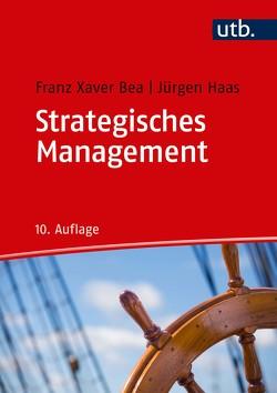 Strategisches Management von Bea,  Franz Xaver, Haas,  Jürgen