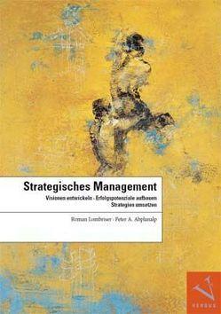 Strategisches Management von Abplanalp,  Peter A, Lombriser,  Roman