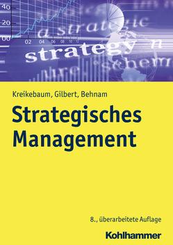Strategisches Management von Behnam,  Michael, Gilbert,  Dirk Ulrich, Kreikebaum,  Hartmut
