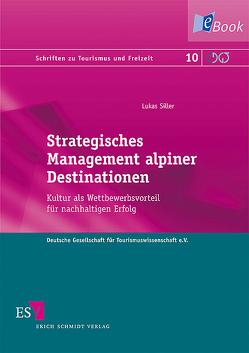 Strategisches Management alpiner Destinationen von Siller,  Lukas