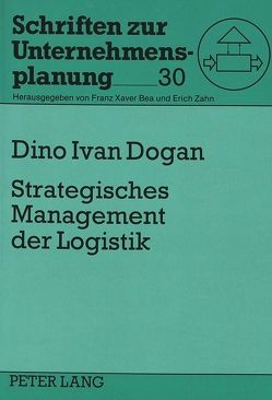 Strategisches Management der Logistik von Dogan,  Dino