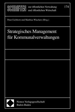 Strategisches Management für Kommunalverwaltungen von Eichhorn,  Peter, Wiechers,  Matthias
