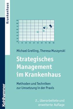 Strategisches Management im Krankenhaus von Greiling,  Michael, Muszynski,  Maria