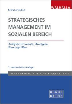 Strategisches Management im Sozialen Bereich von Kortendieck,  Georg