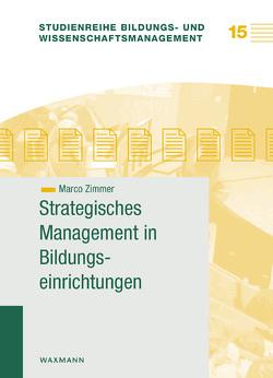 Strategisches Management in Bildungseinrichtungen von Zimmer,  Marco