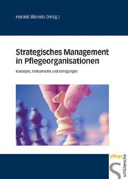 Strategisches Management in Pflegeorganisationen von Blonski,  Harald