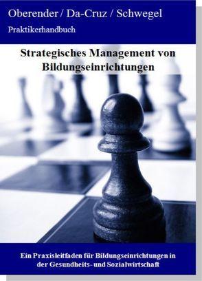 Strategisches Management von Bildungseinrichtungen von Da-Cruz,  Patrick, Oberender,  Peter, Schwegel,  Philipp