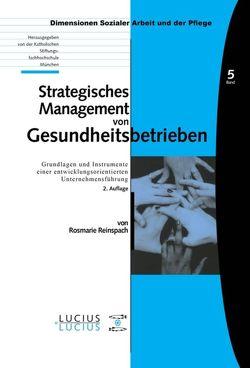Strategisches Management von Gesundheitsbetrieben von Reinspach,  Rosmarie