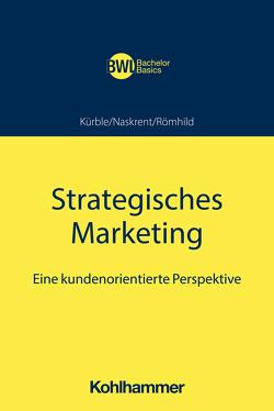 Strategisches Marketing von Erpenbach,  Jörg, Gondek,  Christian, Kürble,  Peter, Naskrent,  Julia, Peters,  Horst, Römhild,  Julia