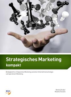 Strategisches Marketing kompakt von Graber,  Bettina, Toscano,  Rosella
