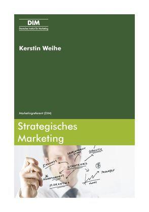 Strategisches Marketing von Weihe,  Kerstin