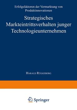 Strategisches Markteintrittsverhalten junger Technologieunternehmen von Rüggeberg,  Harald