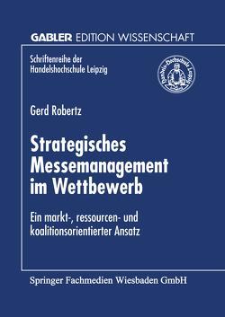 Strategisches Messemanagement im Wettbewerb von Robertz,  Gerd