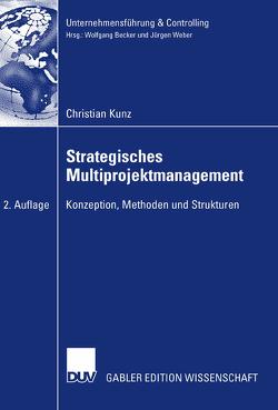 Strategisches Multiprojektmanagement von Becker,  Prof. Dr. Wolfgang, Kunz,  Christian