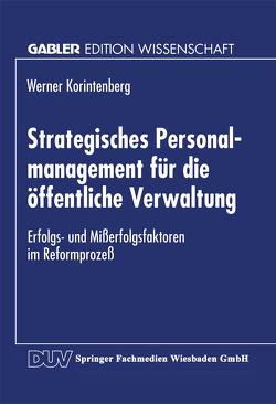 Strategisches Personalmanagement für die öffentliche Verwaltung von Korintenberg,  Werner