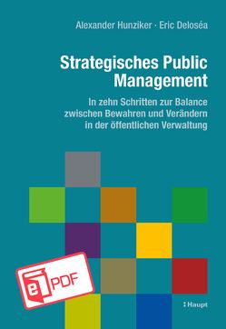 Strategisches Public Management von Deloséa,  Eric, Hunziker,  Alexander W