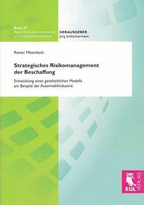 Strategisches Risikomanagement der Beschaffung von Meierbeck,  Reiner