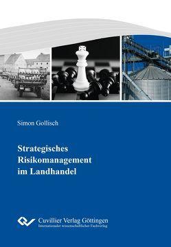 Strategisches Risikomanagement im Landhandel von Gollisch,  Simon