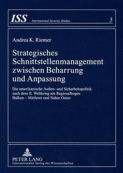 Strategisches Schnittstellenmanagement zwischen Beharrung und Anpassung von Riemer,  Andrea K.