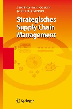 Strategisches Supply Chain Management von Cohen,  Shoshanah, Ehle,  W., Roussel,  Joseph