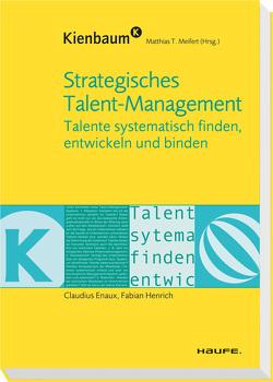 Strategisches Talent-Management von Enaux,  Claudius, Henrich,  Fabian, Meifert,  Matthias