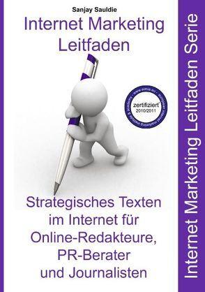 Strategisches Texten im Internet für Online-Redakteure, PR-Berater und Journalisten von Sauldie,  Sanjay