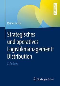 Strategisches und operatives Logistikmanagement: Distribution von Lasch,  Rainer
