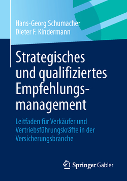 Strategisches und qualifiziertes Empfehlungsmanagement von Kindermann,  Dieter F., Schumacher,  Hans-Georg