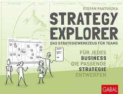 Strategy Explorer – das Strategiewerkzeug für Teams von Pastuszka,  Stefan