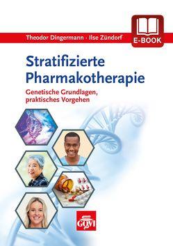 Stratifizierte Pharmakotherapie von Dingermann,  Theodor, Zündorf,  Ilse