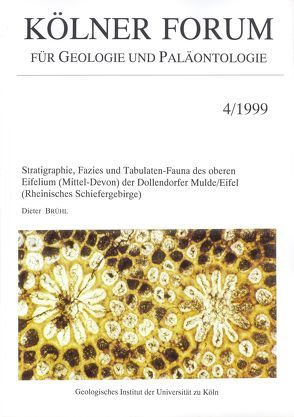 Stratigraphie, Fazies und Tabulaten-Fauna des oberen Eifelium (Mittel-Devon) der Dollendorfer Mulde/Eifel (Rheinisches Schiefergebirge) von Brühl,  Dieter