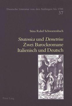 «Stratonica» und «Demetrius» : Zwei Barockromane Italienisch und Deutsch von Schwarzenbach,  Stina