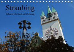 Straubing, liebenswerte Stadt im Gäuboden (Tischkalender 2019 DIN A5 quer) von Stein,  Karin