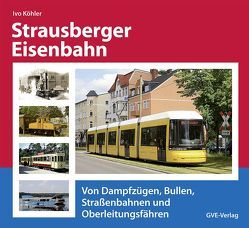 Strausberger Eisenbahn von GVE-Verlag, Köhler,  Ivo