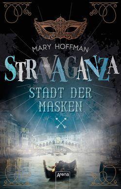Stravaganza (1). Stadt der Masken von Hoffman,  Mary, Riekert,  Eva