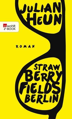 Strawberry Fields Berlin von Heun,  Julian