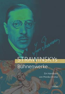 Strawinskys Bühnenwerke von Woitas,  Monika
