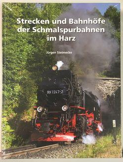Strecken und Bahnhöfe der Schmalspurbahnen im Harz – Teil 1 von Steimecke,  Jürgen, Streckel,  Söhnke
