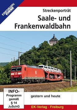 Streckenporträt Saale- und Frankenwaldbahn gestern und heute
