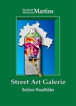Street Art Galerie von Martins,  Melanie, Martins,  Norbert