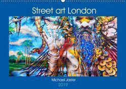 Street art London Michael Jaster (Wandkalender 2019 DIN A2 quer) von Jaster,  Michael