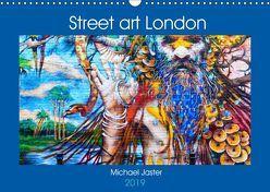 Street art London Michael Jaster (Wandkalender 2019 DIN A3 quer) von Jaster,  Michael