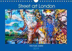 Street art London Michael Jaster (Wandkalender 2019 DIN A4 quer) von Jaster,  Michael