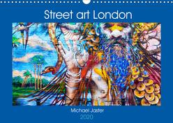 Street art London Michael Jaster (Wandkalender 2020 DIN A3 quer) von Jaster,  Michael