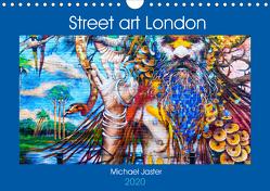 Street art London Michael Jaster (Wandkalender 2020 DIN A4 quer) von Jaster,  Michael