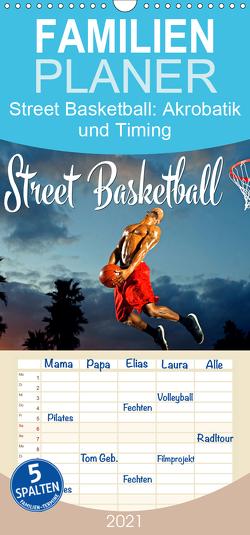 Street Basketball: Akrobatik und Timing – Familienplaner hoch (Wandkalender 2021 , 21 cm x 45 cm, hoch) von CALVENDO