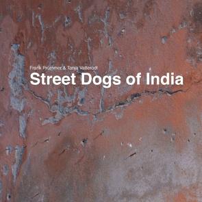 Street Dogs of India von Prümmer,  Frank, Vatterodt,  Tanja